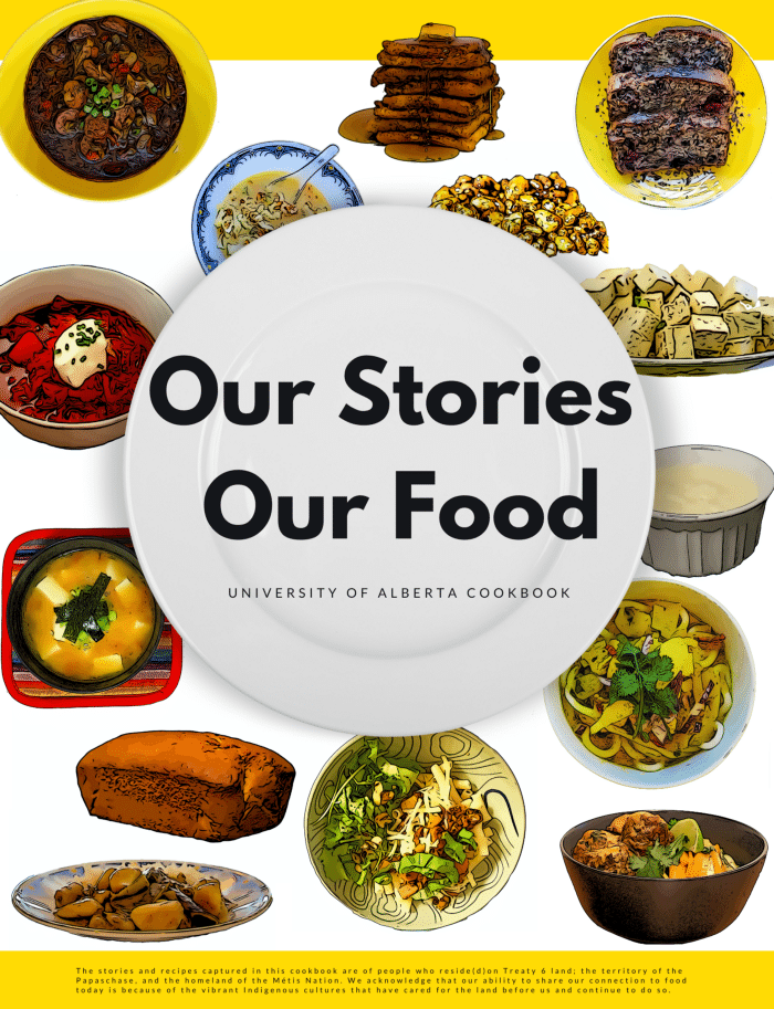 Our Stories, Our Food: The University of Alberta Cookbook